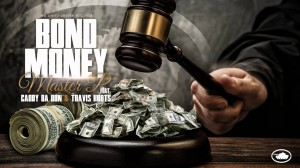 BOND MONEY – Master P ft. Caddy Da Don & Travis Kr8ts