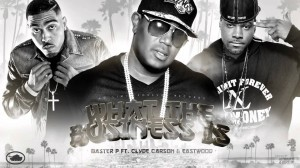 What The Business Is – Master P ft. Clyde Carson & Eastwood