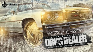 "DRUG DEALER – MASTER P & ACE B – Hit Single off ""CP3"" Mixtape"