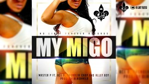 MONEY MAFIA ft. MASTER P – MY MIGO