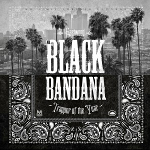 "EASTWOOD – MR BLACK BANDANA ""TRAPPER OF THE YEAR"" MIXTAPE DOWNLOAD"