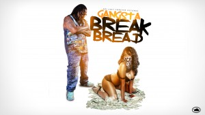GANGSTA – BREAK BREAD