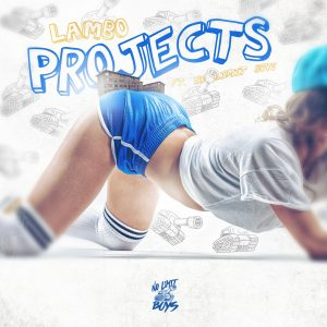 "Lambo ft No Limit Boys ""Projects"""