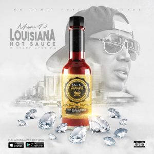 "MASTER P NEW ""LOUISIANA HOT SAUCE"" HAVE THE STREETS ON FIRE"