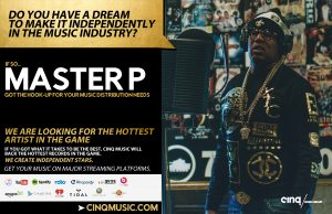 MASTER P & CINQ MUSIC are looking for the hottest independent recording artists in the game.