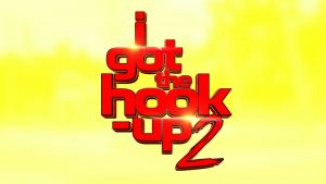 """I GOT THE HOOK-UP 2"" MOVE – WORLDWIDE CASTING CALL"