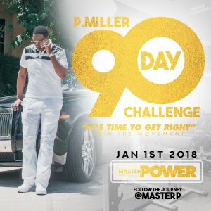 Master P Back with the 90 Day P Miller Challenge are You Ready?