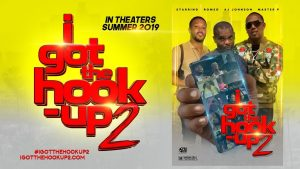 "FANS AND CRITICS SAY THAT ""I GOT THE HOOK UP 2"" IS ANOTHER CULT CLASSIC AND A MUST-SEE FOR 2019"