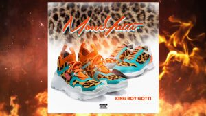 "King Roy Gotti's new single ""MONEYATTI"" has the streets and clubs lit"