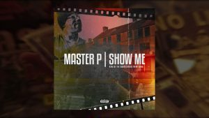 """Master P's New Song """"SHOW ME"""""""